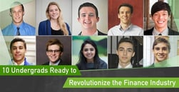 10 Undergrads Ready to Revolutionize the Finance Industry