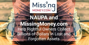 NAUPA and MissingMoney.com Help Rightful Owners Collect Billions of Dollars in Lost and Forgotten Assets