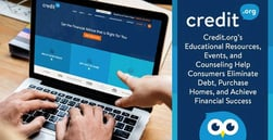 Credit.org's Educational Resources, Events, and Counseling Help Consumers Eliminate Debt, Purchase Homes, and Achieve Financial Success