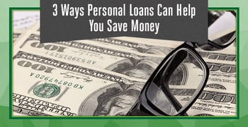 Ways Personal Loans Can Help You Save Money