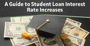 A Guide To Student Loan Interest Rate Increases