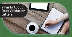 7 Facts About Writing a Debt Validation Letter