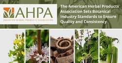 The American Herbal Products Association Sets Botanical Industry Standards to Ensure Quality and Consistency