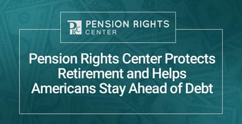 Pension Rights Center Aims To Protect Retirement Security