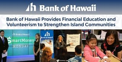 Bank of Hawaii Provides Financial Education and Volunteerism to Strengthen Island Communities