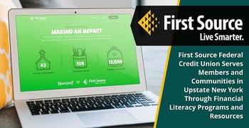 First Source Federal Credit Union Serves Members and Communities in Upstate New York Through Financial Literacy Programs and Resources