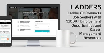 Ladders™ Connects Job Seekers with $100K+ Employment Opportunities and Career Management Resources