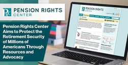 Pension Rights Center Aims to Protect the Retirement Security of Millions of Americans Through Resources and Advocacy