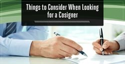 5 Things to Consider When Looking for a Cosigner