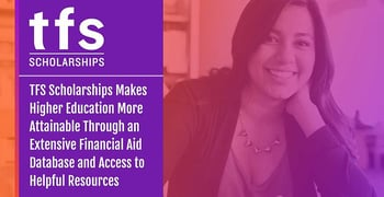 TFS Scholarships Makes Higher Education More Attainable Through an Extensive Financial Aid Database and Access to Helpful Resources