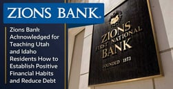 Zions Bank Acknowledged for Teaching Utah and Idaho Residents How to Establish Positive Financial Habits and Reduce Debt