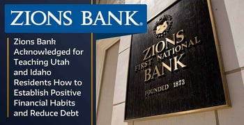 Zions Bank Acknowledged For Financial Literacy Efforts
