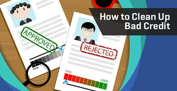 How To Clean Up Bad Credit