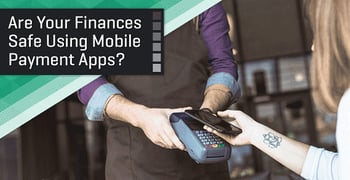 Are Your Finances Safe Using Mobile Payment Apps