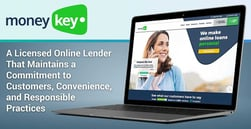 MoneyKey: A Licensed Online Lender That Maintains a Commitment to Customers, Convenience, and Responsible Practices