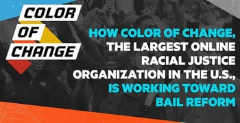 How Color Of Change, the Largest Online Racial Justice Organization in the United States, is Working Toward Bail Reform