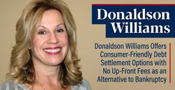 Donaldson Williams Offers Consumer-Friendly Debt Settlement Options with No Up-Front Fees as an Alternative to Bankruptcy