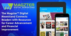 The Magzter™ Digital Newsstand Connects Readers with Resources for Career Advancement and Financial Improvement