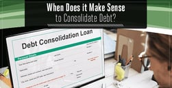 When Does it Make Sense to Consolidate Debt?