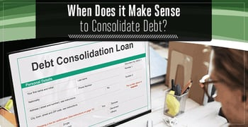 When Does It Make Sense To Consolidate Debt