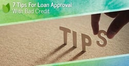 7 Tips for Loan Approval with Bad Credit