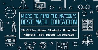 Where to Find the Nation's Best Math Education: 10 Cities Where Students Earn the Highest Test Scores in America