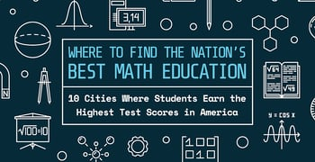 10 Cities Where Students Earn The Highest Math Test Scores
