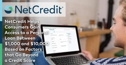 NetCredit Helps Consumers Gain Access to a Personal Loan Between $1,000 and $10,000 Based on Factors that Go Beyond a Credit Score