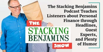 The Stacking Benjamins Podcast Teaches Finance Through Humor