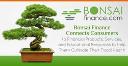 Bonsai Finance Connects Consumers to Financial Products, Services, and Educational Resources to Help Them Cultivate Their Fiscal Health