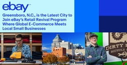 Greensboro, N.C., is the Latest City to Join eBay's Retail Revival Program Where Global E-Commerce Meets Local Small Businesses