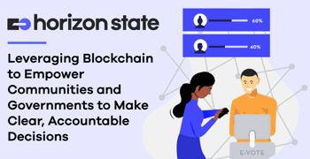 Horizon State Is Using Blockchain To Empower Collective Decisions