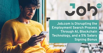 Job.com is Disrupting the Employment Search Process Through AI, Blockchain Technology, and a 5% Salary Signing Bonus