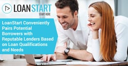 LoanStart Conveniently Pairs Potential Borrowers with Reputable Lenders Based on Loan Qualifications and Needs