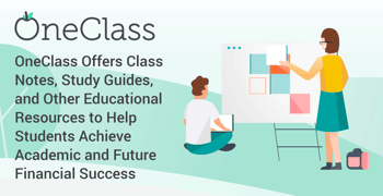 OneClass Offers Class Notes, Study Guides, and Other Educational Resources to Help Students Achieve Academic and Future Financial Success