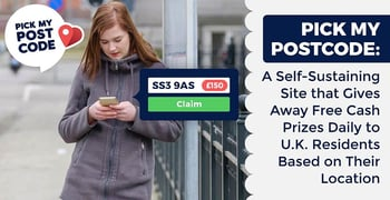 Pick My Postcode: A Self-Sustaining Site that Gives Away Free Cash Prizes Daily to UK Residents Based on Their Location