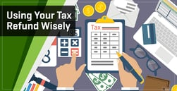 9 Ways to Use Your Tax Refund Wisely