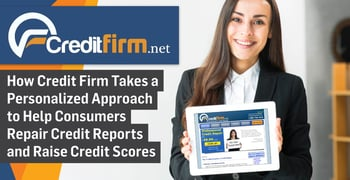 How Credit Firm Takes a Personalized Approach to Help Consumers Repair Credit Reports and Raise Credit Scores