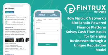 How FintruX Network's Blockchain-Powered Finance Platform Solves Cash Flow Issues for Emerging Businesses through a Unique Reputation Model