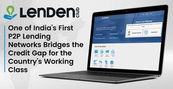 Lendenclub Delivers Efficient P2p Lending Services To India