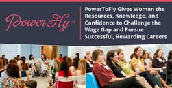 PowerToFly Gives Women the Resources, Knowledge, and Confidence to Challenge the Wage Gap and Pursue Successful, Rewarding Careers