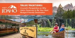 Value Vacations — A Local's Perspective on Why Idaho Deserves to Be Your Next Budget-Friendly Destination
