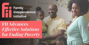 Family Independence Initiative Advances Effective Solutions for Ending Poverty Including Direct Investment and Social Support Networks