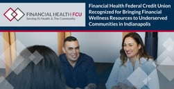 Financial Health Federal Credit Union Recognized for Bringing Financial Wellness Resources to Underserved Communities in Indianapolis
