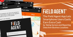 The Field Agent App Lets Smartphone Users Easily Earn Extra Cash by Taking Surveys and Reporting Data from Business Locations