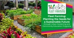 Fleet Farming: Planting the Seeds for a Sustainable Future through Urban Gardening and Community Education Programs