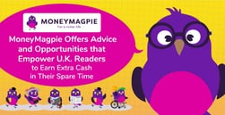 MoneyMagpie Offers Advice and Opportunities that Empower U.K. Readers to Earn Extra Cash in Their Spare Time