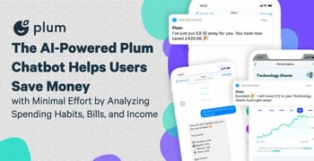 The AI-Powered Plum Chatbot Helps Users Save Money with Minimal Effort by Analyzing Spending Habits, Bills, and Income