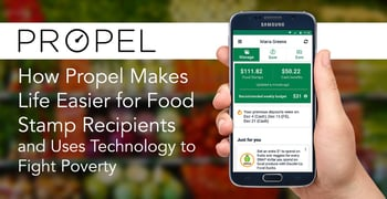 How Propel Makes Life Easier for Food Stamp Recipients and Uses Technology to Fight Poverty