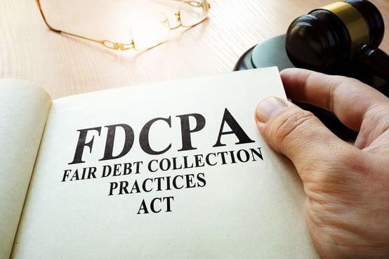 The Fair Debt Collection Practices Act or, FDCPA